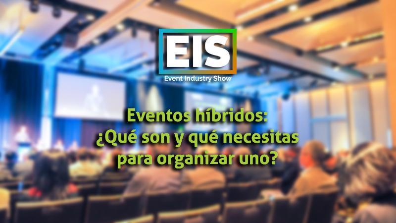 Eventos híbridos: ¿Qué son y qué necesitas para organizar uno?