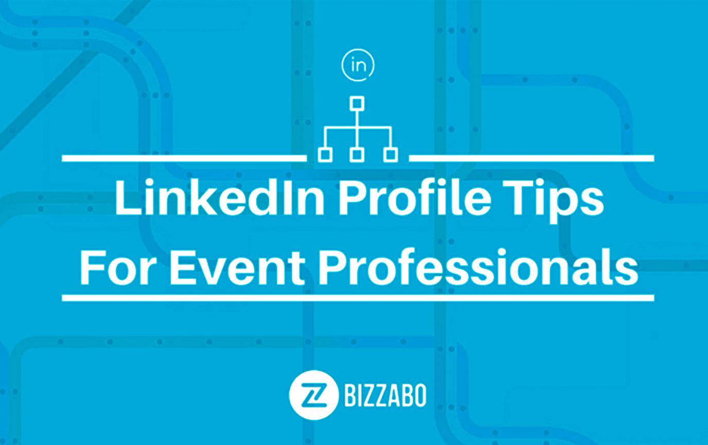 8 LinkedIn profile tips for event Professionals