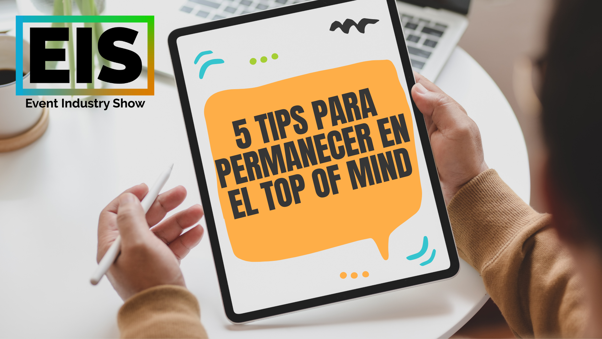 "5 TIPS PARA PERMANECER EN EL ""TOP OF MIND"""
